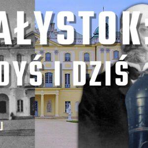 Niezwykła historia Białegostoku. Poznajcie dzieje stolicy województwa.